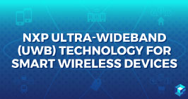 Graphic image highlighting NXP Ultra-Wideband Technology; learn more about this for your smart devices and procurement needs at Sourcengine.