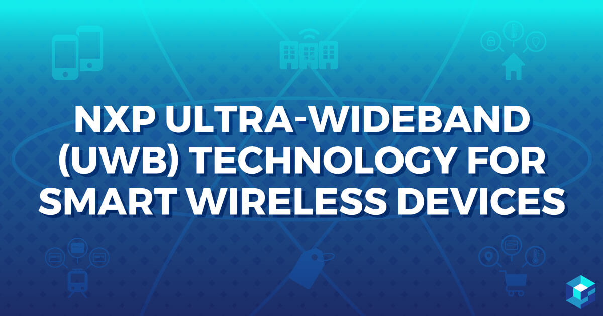 NXP ultrawideband technology; learn more at Sourcengine.