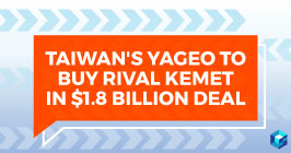 Graphic banner image that reads: Taiwan's Yageo to buy rival Kemet. Learn how this impacted the components industry at Sourcengine.