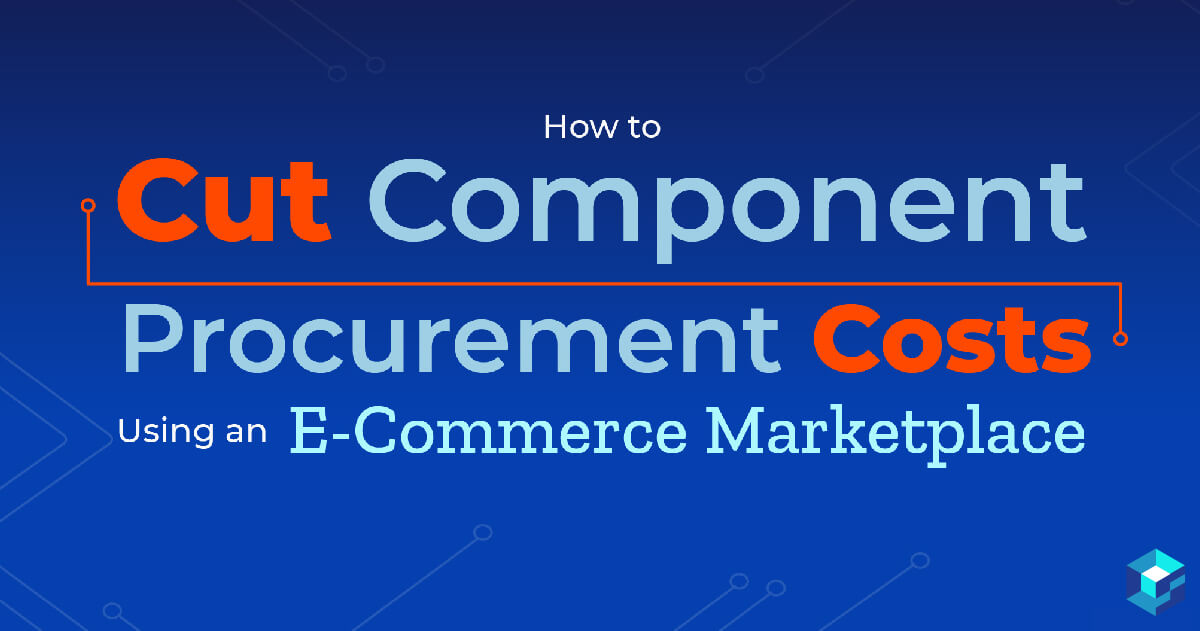 Graphic image that says cut procurement costs; Sourcengine's e-commerce marketplace is a tool helping procurement specialists with pricing and availability for electronic components.
