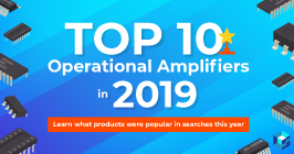 Image with Top 10 operational amplifiers in 2019 displayed across it. Sourcengine has a wealth of information, data sheets, pricing, and availabilities on the most important components for your next big new product.