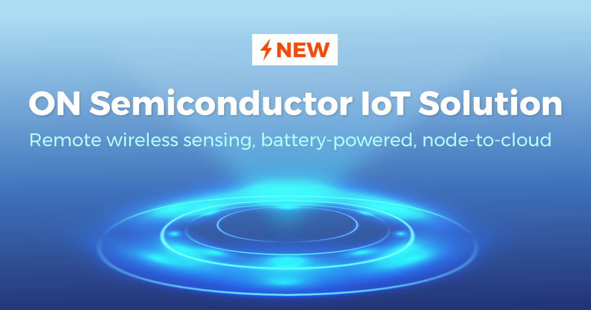 Graphic image with wording that reads: New ON Semi IoT solution; IoT is a huge industry and Sourcengine can help you procure the components you need for your next big build.