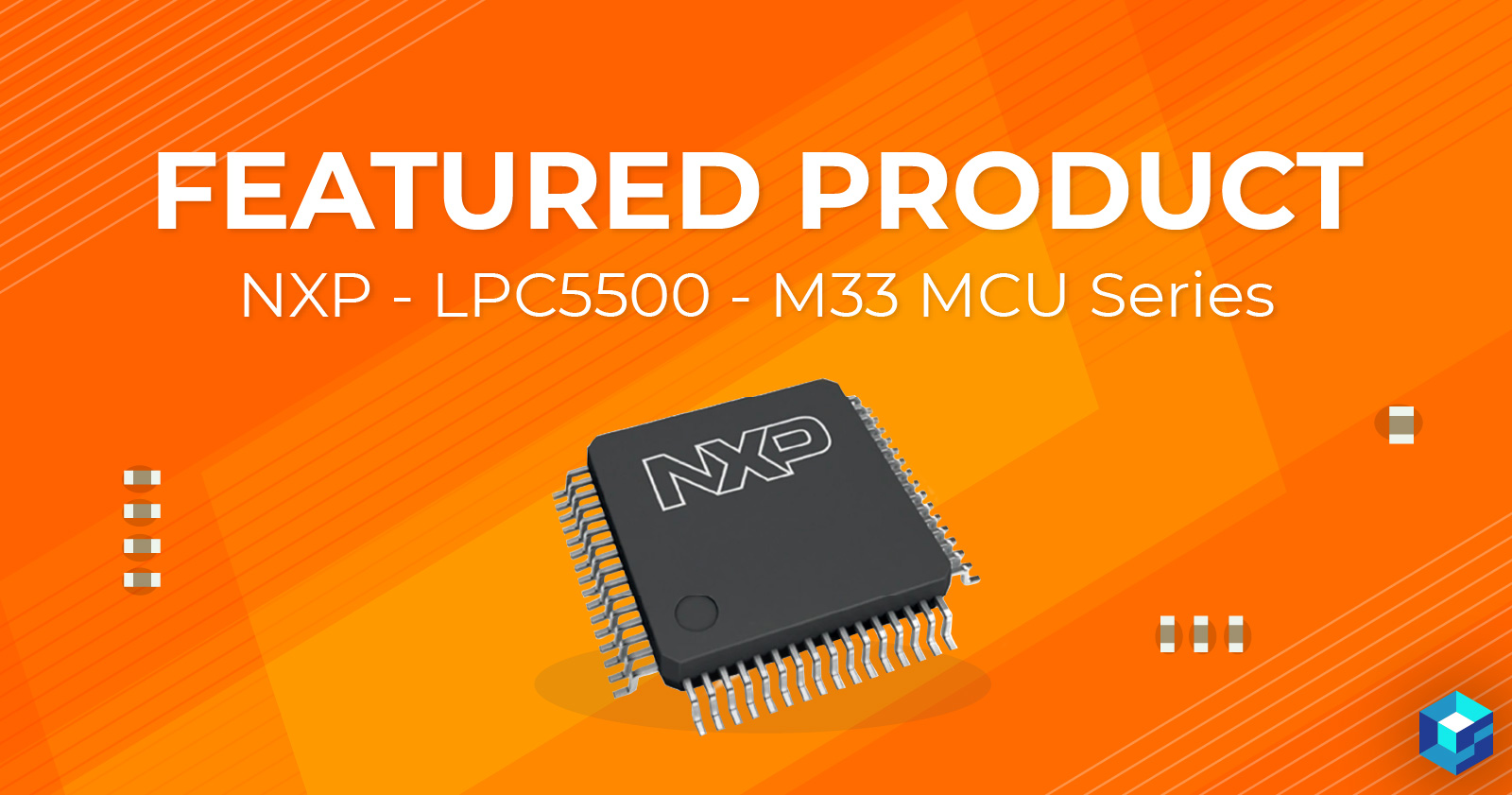 NXP's LPC5500 featured product at Sourcengine, the largest e-commerce marketplace for electronic components.