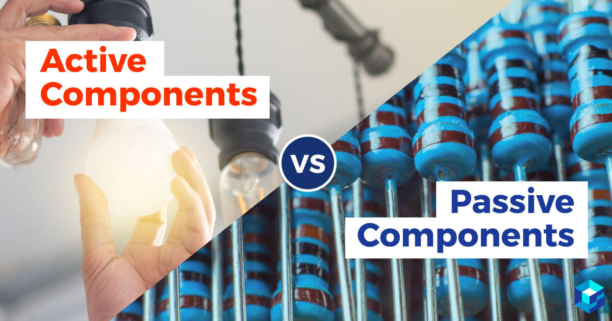 Image of active and passive components positioned side by side, printing across that says active components vs. passive components. Search these categories and more at Sourcengine.