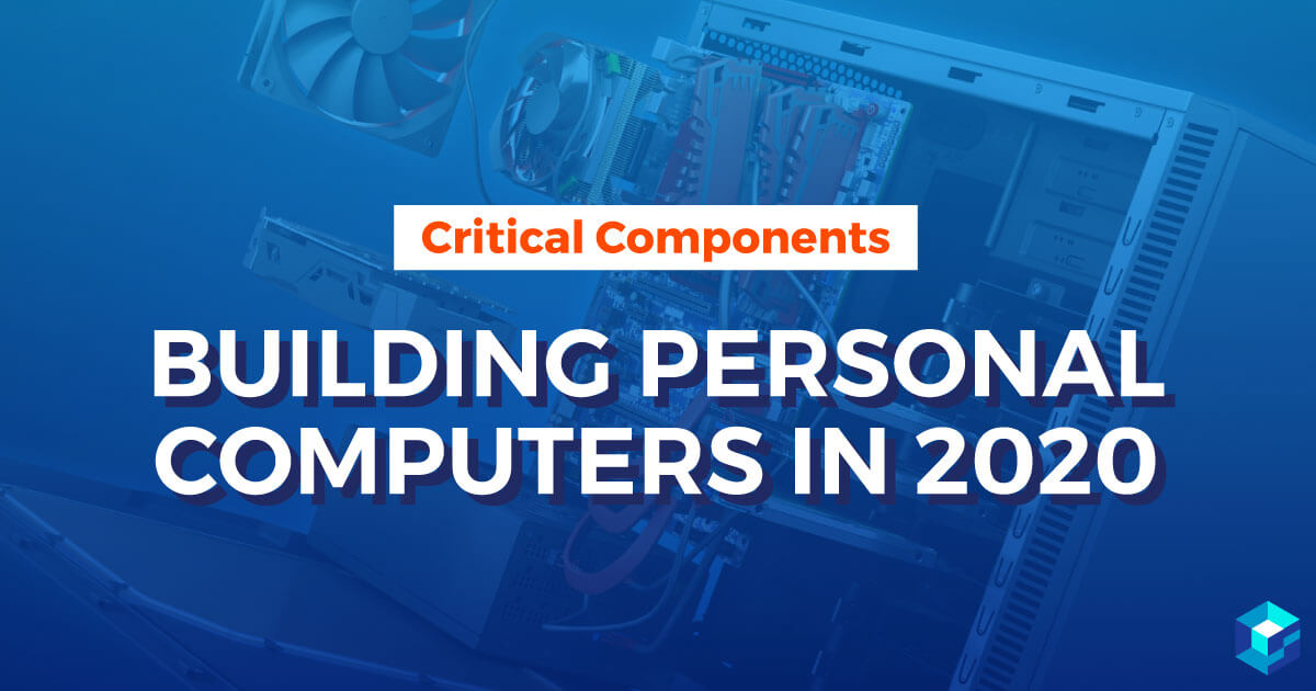 Image with Building Personal Computers in 2020 displayed on it. Learn more about component procurement in 2020 from Sourcengine's e-commerce marketplace.