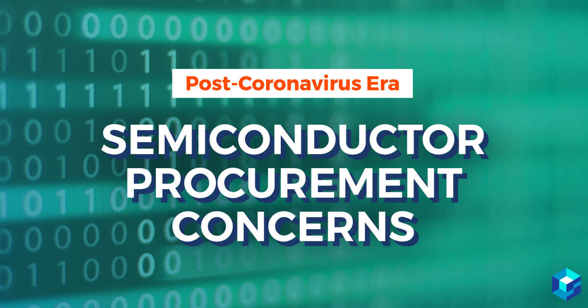 Tile picture with Semiconductor Procurement Concerns in a Post-Coronavirus Era written on it. Learn more on Sourcengine.