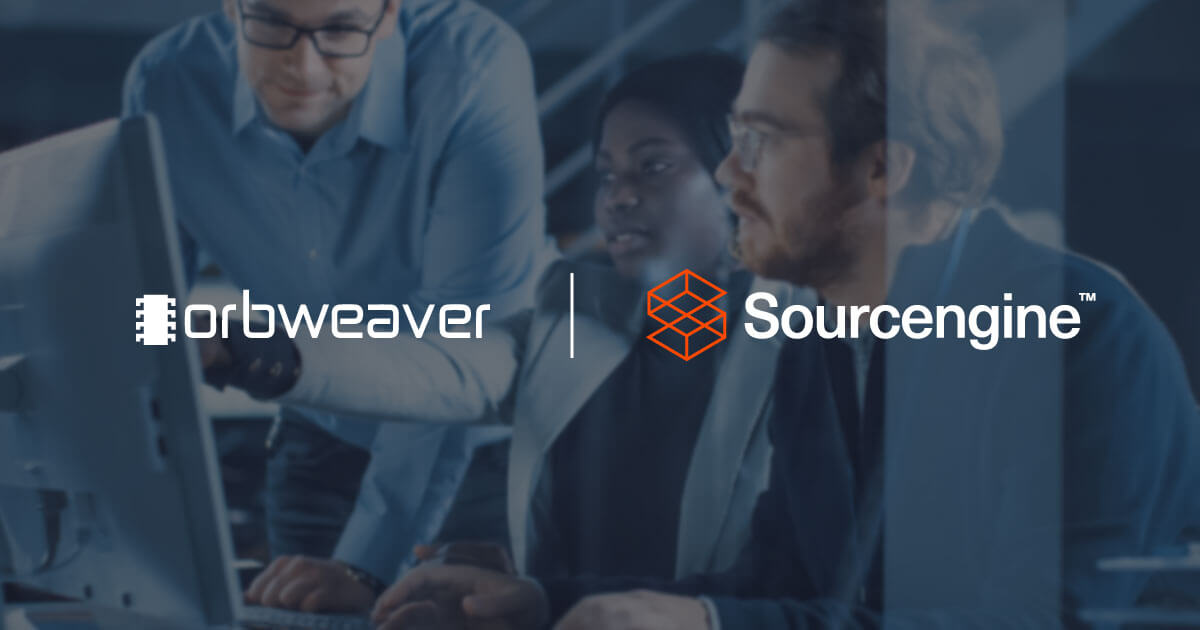 Orbweaver's partnership with Sourcengine helps integrate